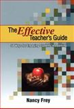 The Effective Teacher's Guide : 50 Ways for Engaging Students in Learning, Frey, Nancy, 1606234285