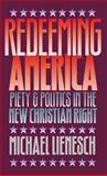 Redeeming America, Michael Lienesch, 0807844284