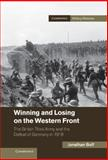 Winning and Losing on the Western Front : The British Third Army and the Defeat of Germany In 1918, Boff, Jonathan, 1107024285