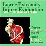 Lower Extremity Injury Evaluation : An Interactive Approach, Wiksten, Denise and Barry, Brian, 1556424280