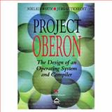 Project Oberon : The Design of Operating System and Compilers, Wirth, Niklaus, 0201544288