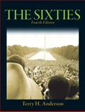 The Sixties, Anderson, Terry H., 0205744281