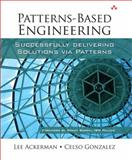 Patterns-Based Engineering : Successfully Delivering Solutions Via Patterns, Ackerman, Lee and Gonzalez, Celso, 0321574281