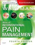 Atlas of Interventional Pain Management : Expert Consult: Online and Print, Waldman, Steven D., 0323244289