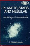 Planets, Stars and Nebulae Studied with Photopolarimetry, , 0816504288