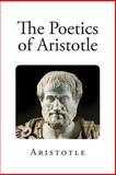 The Poetics of Aristotle, Aristotle and S. Butcher, 1490394281