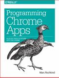 Programming Chrome Apps, Rochkind, Marc, 1491904283