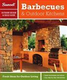 Barbecues and Outdoor Kitchens, Sunset Magazine Editors, 0376014288