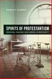 Spirits of Protestantism 9780520244283