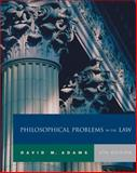Philosophical Problems in the Law, Adams, David M., 0534584284