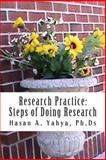 Research Practice:Steps of Doing Research, Hasan Yahya, 1481234285