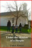 Under the Shadow of a Steeple, Carol Kinsey, 1490454284