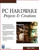 PC Hardware Projects and Creations 9781584504283
