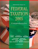 PH's Federal Taxation 2005 : Comprehensive, Pope, Thomas R. and Anderson, Kenneth E., 0131474286