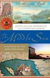 The Middle Sea, John Julius Norwich, 1400034280