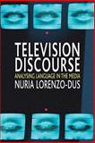 Television Discourse : Analysing Language in the Media, Lorenzo-Dus, Nuria, 1403934282