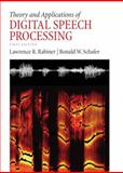 Theory and Applications of Digital Speech Processing, Rabiner, Lawrence and Schafer, Ronald, 0136034284