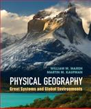 Introduction to Physical Geography : Great Systems and Global Environments, Marsh, William M. and Kaufman, Martin M., 0521764289