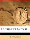 Le Crime et la Folie..., Henry Maudsley, 1271334283