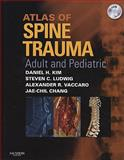 Atlas of Spine Trauma : Adult and Pediatric, Kim, Daniel H. and Ludwig, Steven C., 1416034285