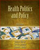 Health Politics and Policy, Morone, James A. and Litman, Theodor J., 1418014281