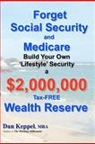 Forget Social Security and Medicare, Dan Keppel, 1466394285
