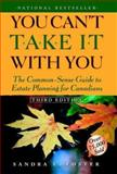 You Can't Take It with You : The Common-Sense Guide to Estate Planning for Canadians, Foster, Sandra E., 0471644285