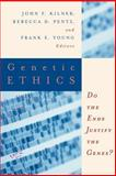 Genetic Ethics : Do the Ends Justify the Genes?, , 0802844286
