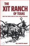 The XIT Ranch of Texas and the Early Days of the Llano Estacado, J. Evetts Haley, 0806114282