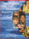Storytelling, Kids, and Christian Education, Arlene Flancher, 0806664282