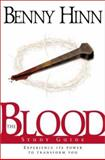 The Blood, Benny Hinn and Larry Keefauver, 0884194280