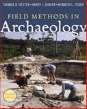 Field Methods in Archaeology : Seventh Edition, Hester, Thomas R. and Shafer, Harry J., 1598744283