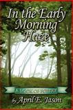 In the Early Morning Haze, Deborah J. Dyson, 1604744286