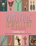 Vintage Jewellery Sourcebook, Caroline Cox, 1780974280