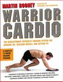 Warrior Cardio, Martin Rooney, 0062074288