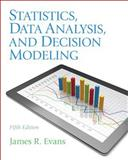 Statistics, Data Analysis, and Decision Modeling, Evans, James R., 0132744287