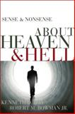 Sense and Nonsense about Heaven and Hell, Robert M. Bowman and Kenneth D. Boa, 0310254280