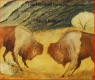 One Hundred Paintings by Mitch Battese : Native American Fine Arts, Potawatomi Studio, 0615344283