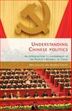 Understanding Chinese Politics : An Introduction to Government in the People's Republic of China, Collins, Neil and Cottey, Andrew, 0719084288