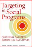 Targeting in Social Programs : Avoiding Bad Bets, Removing Bad Apples, Schuck, Peter H. and Zeckhauser, Richard J., 0815704283