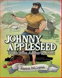 Johnny Appleseed Plants Trees Across the Land, Eric Braun, 1479554286