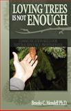 Loving Trees Is Not Enough : Communicatio, Mendell, Brooks, 1593304285
