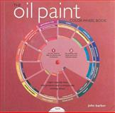 The Oil Paint Colour Wheel Book, John Barber, 1844484289