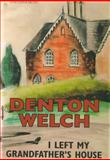 I Left My Grandfather's House, Welch, Denton, 1904634281