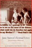 Jane Austen's Textual Lives : From Aeschylus to Bollywood, Sutherland, Kathryn, 0199234280