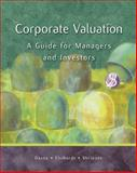 Corporate Valuation : A Guide for Managers and Investors with Thomson ONE, Daves, Phillip R. and Ehrhardt, Michael C., 0324274289