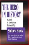 The Hero in History : A Study in Limitation and Possibility, Hook, Sidney, 0887384285