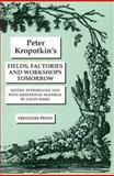 Fields, Factories and Workshops Tomorrow, Peter Kropotkin, 090038428X
