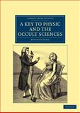 A Key to Physic, and the Occult Sciences, Sibly, Ebenezer, 110804428X