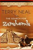 The Search for Zaraheml, Terry L. Neal, 1468034286